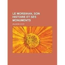 Le Morbihan, Son Histoire Et Ses Monuments