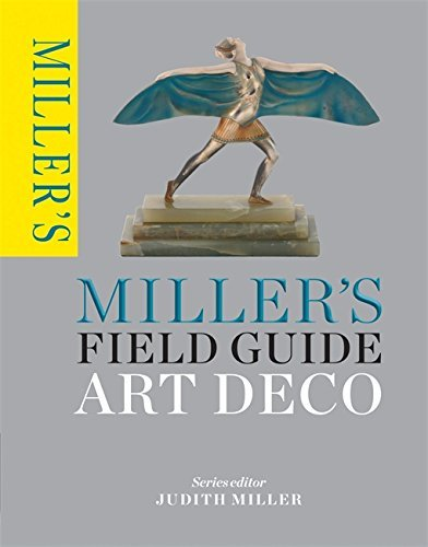 Miller's Field Guide: Art Deco by Judith Miller (2014-10-14)