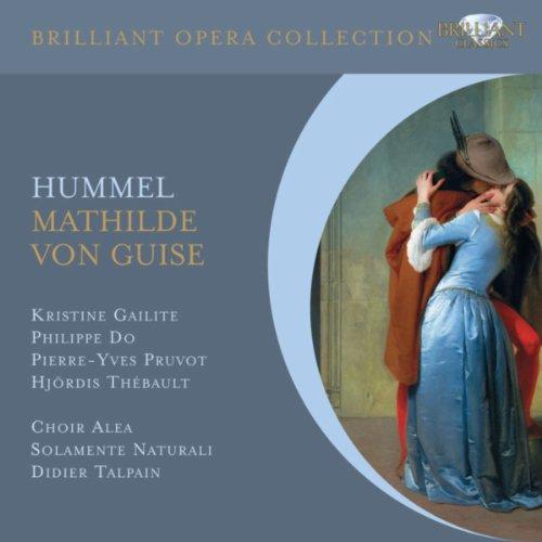Hummel: Mathilde von Guise, Op. 100