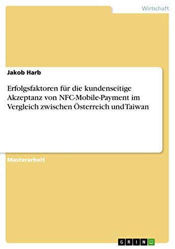 Erfolgsfaktoren für die kundenseitige Akzeptanz von NFC-Mobile-Payment im Vergleich zwischen Österreich und Taiwan