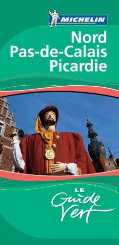 Guides verts Michelin 18: Nord, Pas-de-Calais, Picardie