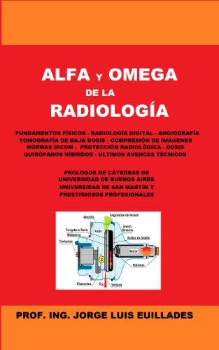 Alfa y Omega de la Radiología de [Euillades, Jorge Luis]