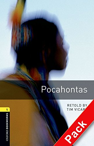 Oxford Bookworms Library: Oxford Bookworms 1. Pocahontas CD Pack: 400 Headwords