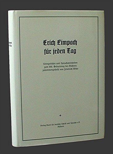 Erich Limpach für jeden Tag: Sinngedichte und Spruchweisheiten zum 100. Geburtstag des Dichters