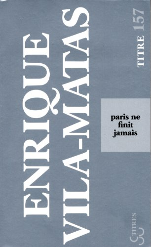 Paris ne finit jamais par Enrique Vila-Matas