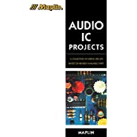 Audio IC Projects: A Collection of Useful Circuits Based on Readily Available Chips (Maplin Series)