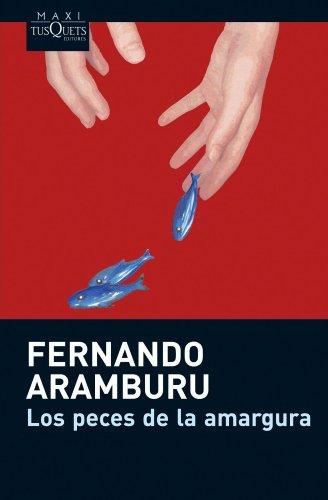 Los peces de la amargura (Fernando Aramburu)
