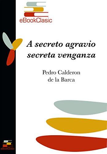 A secreto agravio, secreta venganza (Anotado)