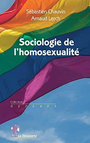Sociologie de l'homosexualité par Sébastien CHAUVIN