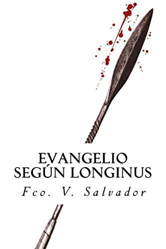 Evangelio según Longinus por Fco. V. Salvador