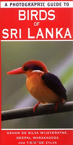 A Photographic Guide To Birds Of Sri Lanka by Gehan De Silvia Wijeyeratne And Deepal Warakagoda And T. S. U. Zylva (25-Sep-2008) Paperback