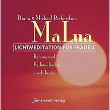 MaLua Lichtmeditation für Frauen: Balance und Heilung finden durch Tantra