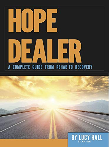 HOPE DEALER: A COMPLETE GUIDE FROM REHAB TO RECOVERY (Ri-Karlo Handy Book 1) (English Edition)