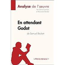 En attendant Godot de Samuel Beckett (Analyse de l'oeuvre): Comprendre la littérature avec lePetitLittéraire.fr (Fiche de lecture) (French Edition)