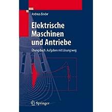Elektrische Maschinen und Antriebe: Übungsbuch: Aufgaben mit Lösungsweg (VDI-Buch)