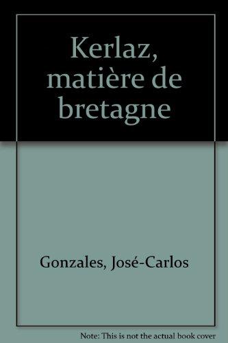 Kerlaz, matière de Bretagne/Matéria da Bretanha (édition bilingue)