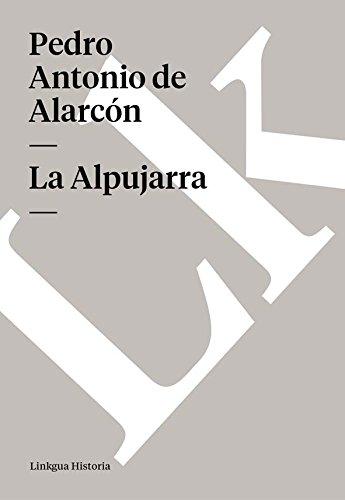 La Alpujarra (Memoria-Viajes) por Pedro Antonio de Alarcón