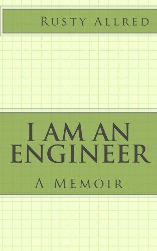 I Am an Engineer: A Memoir