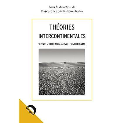 Théories intercontinentales: Voyages du comparatisme postcolonial (Quaero)