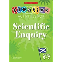 Scientific Enquiry Level 1 Scottish Edition (Creative Activities For...): Written by Georgie Beasley, 2008 Edition, (1st Edition) Publisher: Scholastic [Paperback]