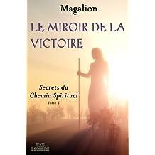 Le miroir de la Victoire.: Secrets du Chemin Spirituel. (Spiritualité vivante t. 4)