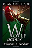 Wolf Games: Island of Shade (The Vampire Games)