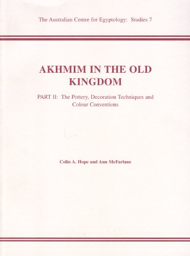 Akhmim in the Old Kingdom, Part 2: Pottery, Decoration Technique and Colour Conventions Pt. 2 (ACE Studies)