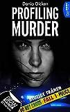 Profiling Murder - Fall 1 von Dania Dicken