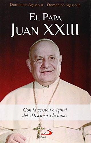 """El Papa Juan XXIII: Con la versión original del """"Discurso a la luna"""" (Caminos)"""
