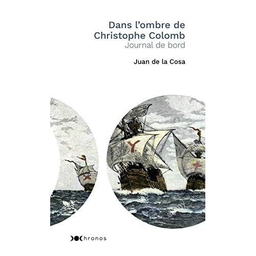 Dans l'ombre de Christophe Colomb : Journal de bord
