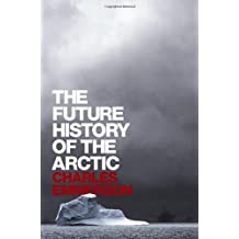 The Future History of the Arctic by Charles Emmerson (2010-03-02)