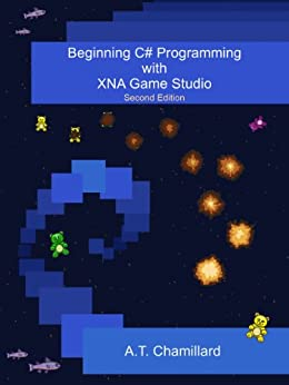 Beginning C# Programming with XNA Game Studio (English Edition) de [Chamillard, A.T.]