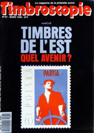 TIMBROSCOPIE [No 67] du 01/03/1990 - MARCHE / TIMBRES DE L'EST - QUEL AVENIR - POLSKA