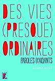 Des vies (presque) ordinaires: Paroles d'aidants (SOCIAL ECO H C) (French Edition)