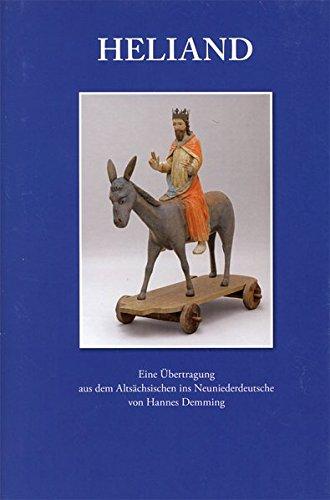 Heliand: Eine Übertragung aus dem Altsächsischen ins Neuniederdeutsche