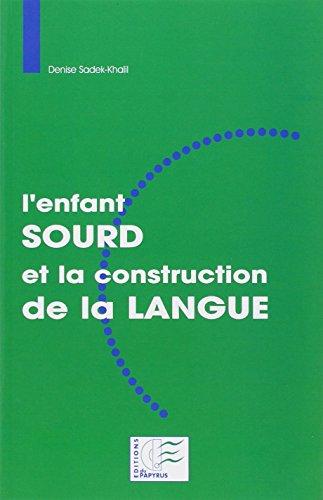 L'enfant sourd et la construction de la langue