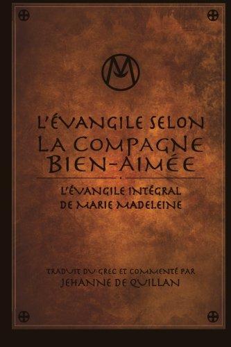 L'Évangile Selon la Compagne Bien-Aimée: L'Évangile Intégral de Marie-Madeleine