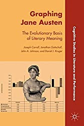 Graphing Jane Austen: The Evolutionary Basis of Literary Meaning (Cognitive Studies in Literature and Performance) by J. Carroll (2012-04-15)