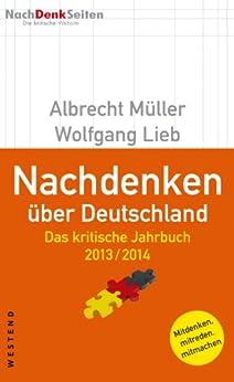 Nachdenken über Deutschland: Das kritische Jahrbuch 2013 / 2014 von [Müller, Albrecht, Lieb, Wolfgang]