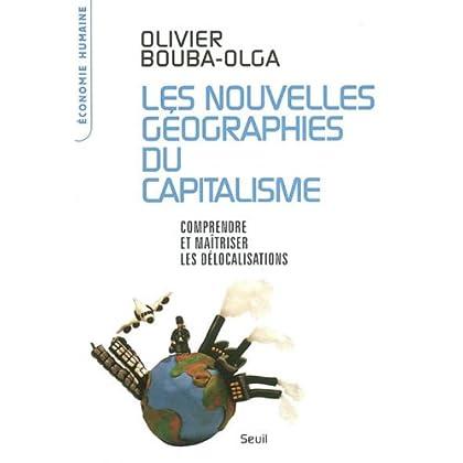Les nouvelles géographies du capitalisme : Comprendre et maîtriser les délocalisations (L'Economie humaine t. 1)