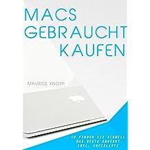 Macs gebraucht kaufen: So finden Sie schnell das beste Angebot für iMac und Macbook Pro (inkl. Checkliste)