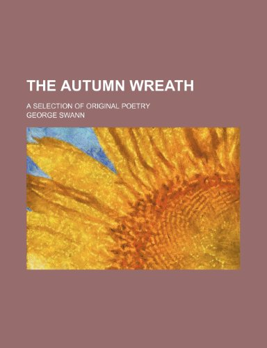 The autumn wreath; a selection of original poetry