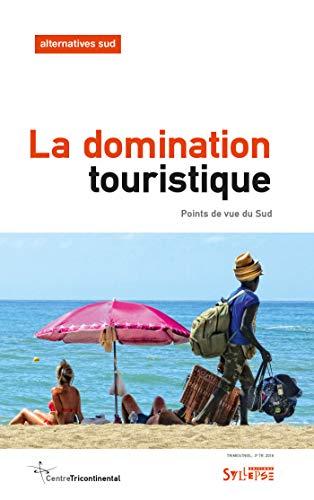 La domination touristique : Points de vue du Sud