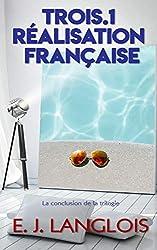 Trois.1 : Réalisation française: La conclusion de la trilogie