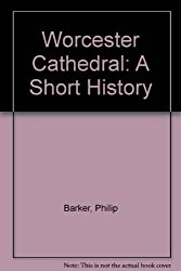 Worcester Cathedral: A Short History