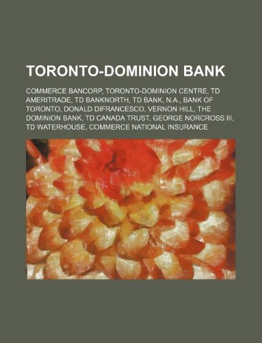 toronto-dominion-bank-commerce-bancorp-toronto-dominion-centre-td-ameritrade-td-banknorth-td-bank-na