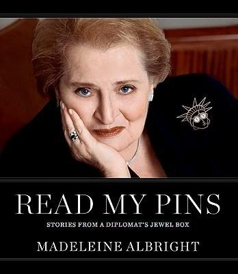 By Albright, Madeleine ( Author ) [ Read My Pins: Stories from a Diplomat's Jewel Box By Sep-2009 Hardcover