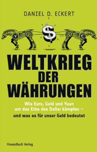 weltkrieg-der-wahrungen-wie-euro-gold-und-yuan-um-das-erbe-des-dollar-kampfen-und-was-das-fur-unser-