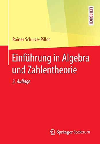 Einführung in Algebra und Zahlentheorie (Springer-Lehrbuch)