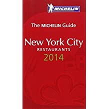 MICHELIN Guide New York City 2014: Hotels & Restaurants (Michelin Guides) by Michelin Maps & Guides (Illustrated, 21 Nov 2013) Paperback